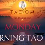 Monday Morning TAO 'OM